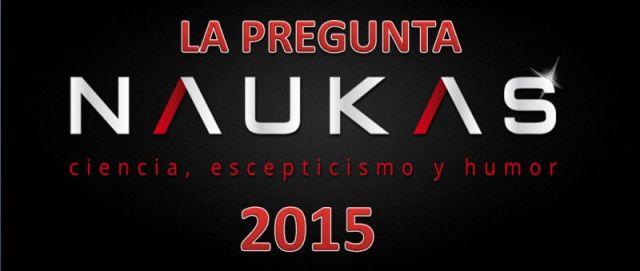 LA-PREGUNTA-NAUKAS-2015